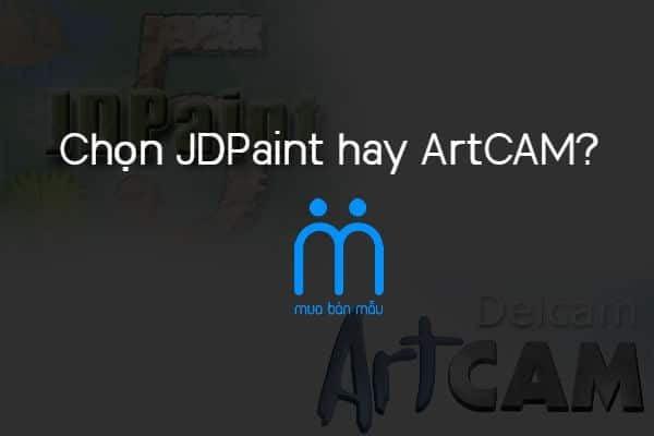 Nên chọn JDPaint hay ArtCAM để vẽ mẫu CNC?