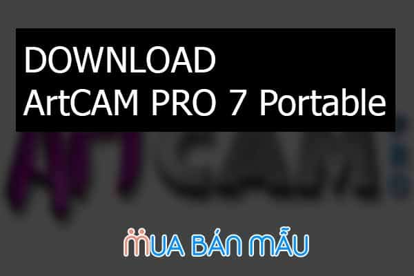 Download ArtCAM Pro 7 Portable Full English không lỗi
