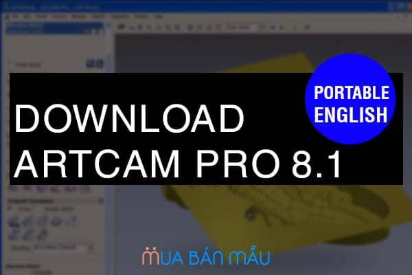 [Cực hiếm] Download ArtCAM Pro 8.1 Portable Full English