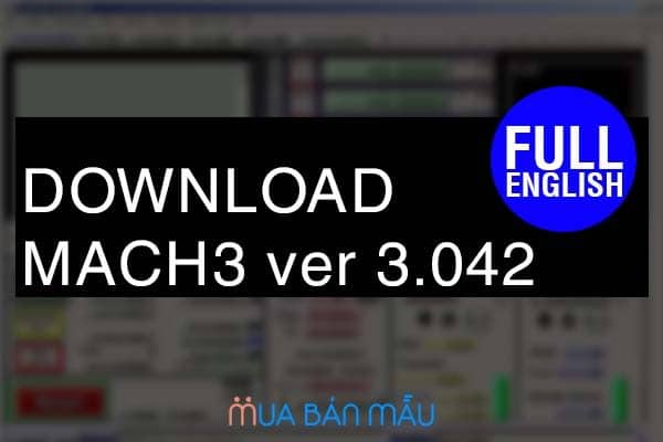 Download MACH3 ver 3.042 full tiếng Anh