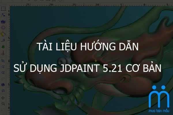 Tài liệu hướng dẫn sử dụng JDPaint 5.21 cơ bản